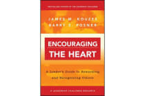 Encouraging the Heart - A Leader's Guide to Rewarding and Recognizing Others