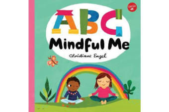 ABC for Me: ABC Mindful Me - ABCs for a happy, healthy mind & body