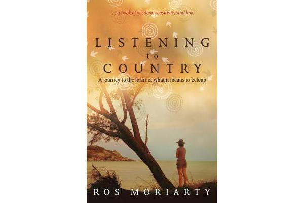Listening to Country - A journey to the heart of what it means to belong