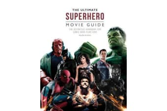 The Ultimate Superhero Movie Guide - The definitive handbook for comic book film fans