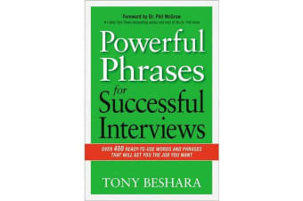 Powerful Phrases for Successful Interviews - Over 400 Ready-to-Use Words and Phrases That Will Get You the Job You Want