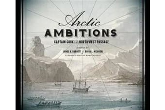 Arctic Ambitions - Captain Cook and the Northwest Passage