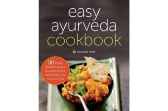 The Easy Ayurveda Cookbook - An Ayurvedic Cookbook to Balance Your Body and Eat Well