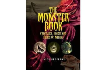 The Monster Book - Creatures, Beasts and Fiends of Nature