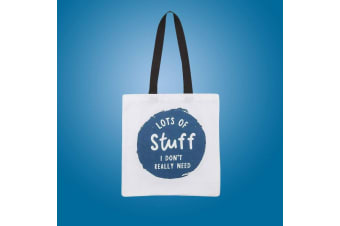 Lots of Stuff I Really Don`t Need Reusable Tote Bag