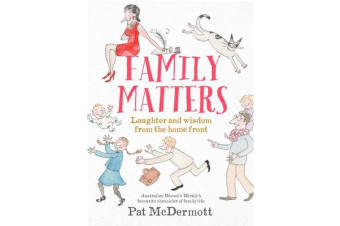 Family Matters - Laughter and Wisdom from the Home Front