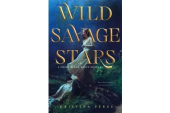 Wild Savage Stars - A Sweet Black Waves Novel