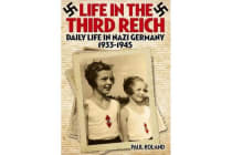 Life in the Third Reich - Daily Life in Nazi Germany, 1933-1945