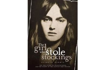 The Girl Who Stole Stockings - The story of Susannah Noon and the women of the convict ship Friends