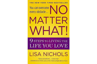 No Matter What! - 9 Steps to Living the Life You Love