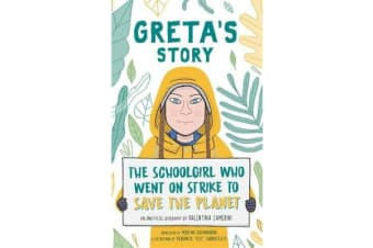 Greta's Story - The Schoolgirl Who Went on Strike to Save the Planet