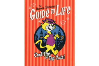 The Hanna-Barbera Guide to Life - Cool Tips for Top Cats