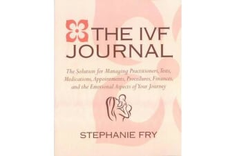 The Ivf Journal - The Solution for Managing Practitioners, Tests, Medications, Appointments, Procedures, & Finances