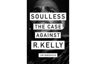 Soulless - The Case Against R. Kelly