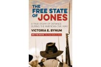 The Free State of Jones - A True Story of Defiance During the American Civil War