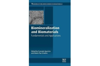 Biomineralization and Biomaterials - Fundamentals and Applications