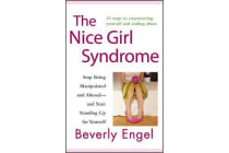The Nice Girl Syndrome - Stop Being Manipulated and Abused -- and Start Standing Up for Yourself