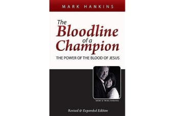 The Bloodline of a Champion - The Power of the Blood of Jesus