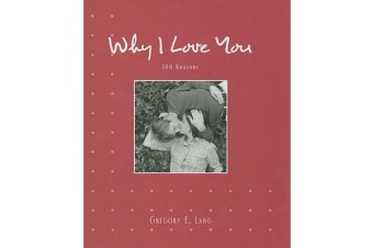 Why I Love You - 100 Reasons