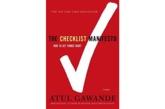 The Checklist Manifesto - How to Get Things Right