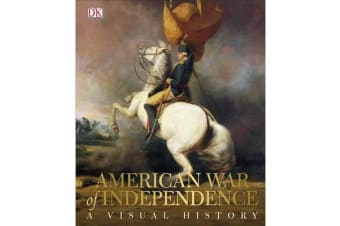 American War of Independence - A Visual History
