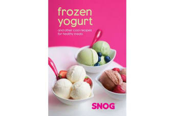 Frozen Yogurt - And Other Cool Recipes for Healthy Treats