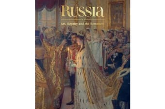 Russia - Art, Royalty and the Romanovs