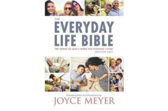 The Everyday Life Bible - The Power of God's Word for Everyday Living