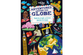 Adventures Around the Globe - Packed Full of Maps, Activities and Over 250 Stickers