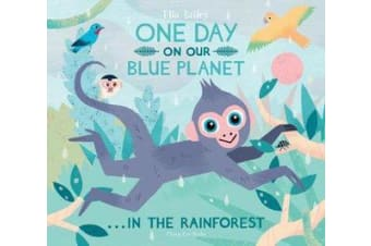 One Day on Our Blue Planet ... in the Rainforest