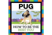 Pug - How to be the Best You