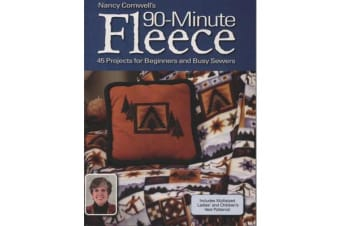 Nancy Cornwells 90 Minute Fleece - 30 Projects for Beginners and Busy Sewers