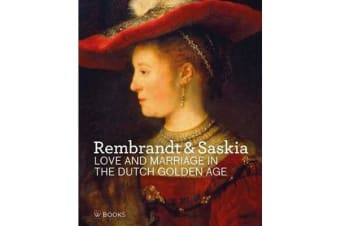 Rembrandt & Saskia - Love and Marriage in the Dutch Golden Age