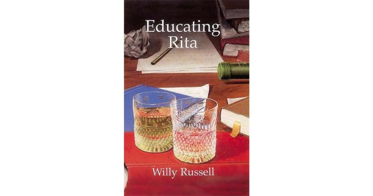 a review of the play educating rita by willy russell