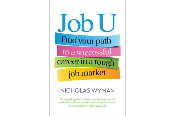 Job U - Find Your Path to a Successful Career in a Tough Job Market