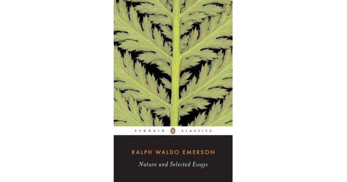 emersons nature essay Quick answer ralph waldo emerson's essay nature begins with a lament about people's willingness to accept easy answers about nature, rather than experiencing it for themselves.