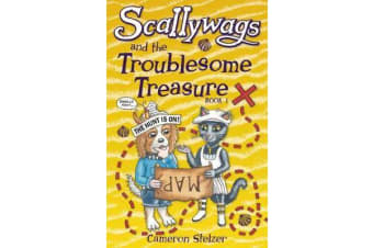 Scallywags and the Troublesome Treasure: 1 - Scallywags Book 1