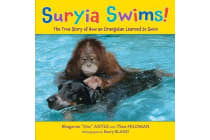 Suryia Swims! - The True Story of How an Orangutan Learned to Swim