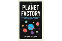 The Planet Factory - Exoplanets and the Search for a Second Earth