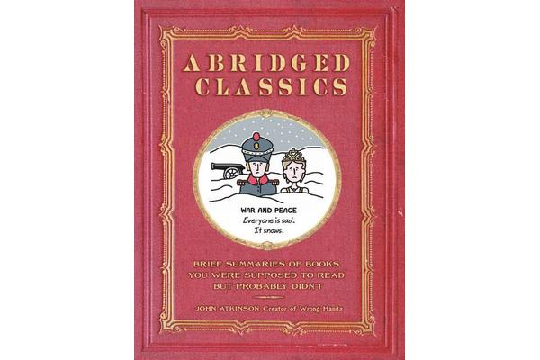 Image of Abridged Classics - Brief Summaries of Books You Were Supposed to Read but Probably Didn't