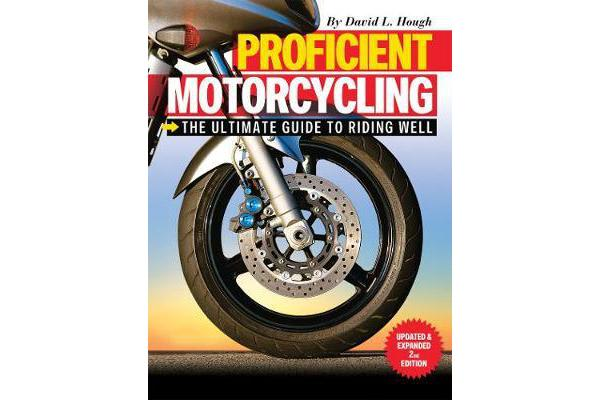 Image of Proficient Motorcycling - The Ultimate Guide to Riding Well