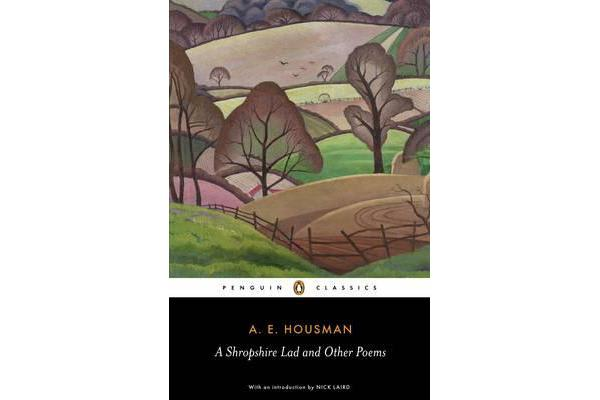 Image of A Shropshire Lad and Other Poems - The Collected Poems of A.E. Housman