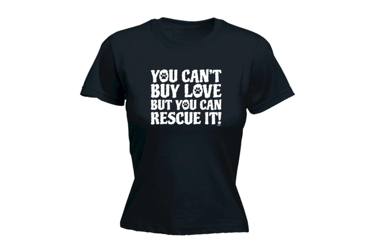 123T Funny Tee - You Cant Buy Love But Can Rescue It - (Small Black Womens T Shirt)