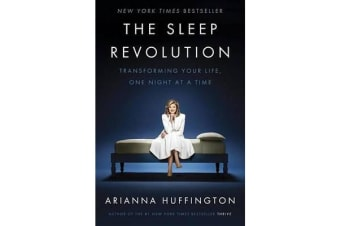 The Sleep Revolution - Transforming Your Life, One Night at a Time