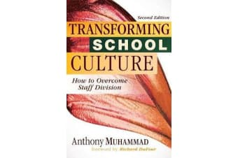 Transforming School Culture - How to Overcome Staff Division (Leading the Four Types of Teachers and Creating a Positive School Culture)