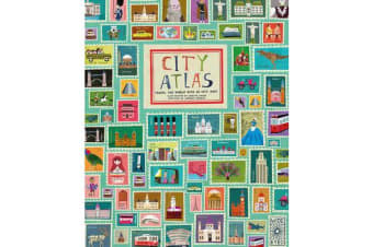 City Atlas - Discover the personality of the world's best-loved cities in this illustrated book of maps
