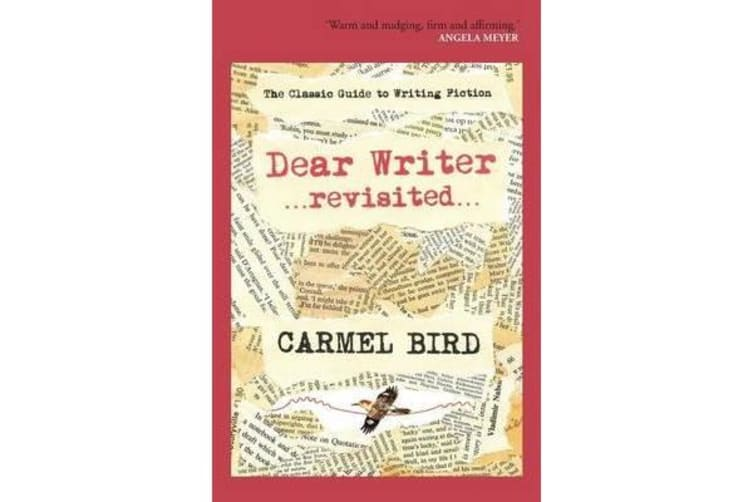 Dear Writer revisited - The Classic Guide to Writing Fiction