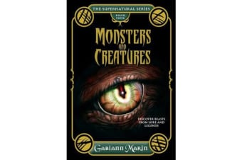 Monsters and Creatures - the Supernatural Series Volume Four - Discover Beasts from Lore and Legends