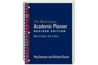 The Work-Smart Academic Planner, Revised Edition - Write It Down, Get It Done