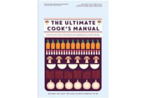 The Ultimate Cook's Manual - Become the Chef You've Always Wanted to Be